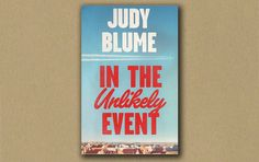 hush book club - In The Unlikely Event by Judy Blume