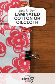 """How to """"Pin"""" Laminated Cotton or Oil Cloth Sewing Fabric for Stitching"""