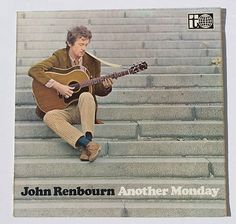 John Renbourn: Another Monday!