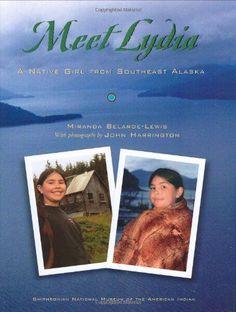 Meet Lydia: A Native Girl from Southeast Alaska (My World: Young Native Americans Today) by Miranda Belarde-Lewis http://www.amazon.com/dp/1571781471/ref=cm_sw_r_pi_dp_Bq.xvb1N7W1KZ