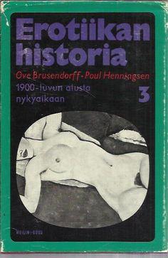 Ove Brusendorff-Poul Henningsen: Erotiikan historia 3 - 1900- luvun alusta nykyaikaan  (8€) Movies, Movie Posters, Historia, Films, Film Poster, Cinema, Movie, Film, Movie Quotes