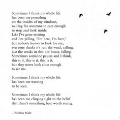 Sometimes I Think - Kristina Mahr . . #words #quotes #affirmations #wordporn #wordgasm #spilledink #quotesoftheday #quotesofinstagram #quotestags #quotestagram #lovequotes #sadquotes #heartbroken #heartbreak #writing #writer #writersofinstagram #writersofig #writingcommunity #poetrycommunity #poetsofinstagram #poetsofig #poetry #poems #prose #poetryisnotdead #poets #kristinamahr #poem #love Poem Quotes, Sad Quotes, Poems, Life Quotes, Qoutes, The Ugly Truth, Word Porn, Haiku, Deep Thoughts