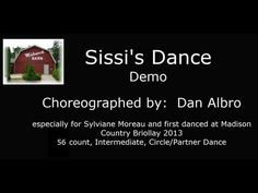 ▶ Sissi's Dance Demo - Circle/Partner Dance - YouTube.   Dan Albro, 56 Count, Intermediate, Pattern Partner Dance.  Music:  Alan Jackson, Her Life's a Song (132 bpm)