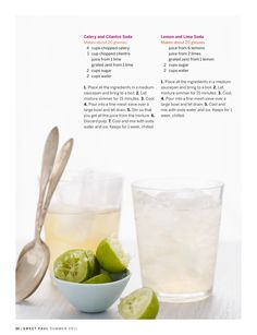Make your own sodas (from Sweet Paul mag)- Celery and Cilantro & Lemon and Lime Sodas