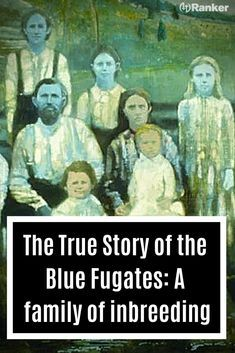 history facts Curious about these blue people from Kentucky? Here are some facts about the Blue Fugates from Kentucky! Read more about genetic mutations from inbreeding and birth defects History Channel, Hj History, Fake History, Creepy History, History Quotes, History Timeline, Black History Facts, Strange History, History Books