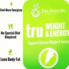 Truvision - TruWeight and Energy Try it for 7 days and you will love it!