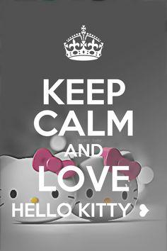 Keep calm &&& love hello kitty<3