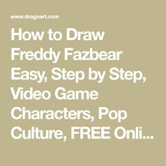 How to Draw Freddy Fazbear Easy, Step by Step, Video Game Characters, Pop Culture, FREE Online Drawing Tutorial, Added by Dawn, November 21, 2014, 10:37:18 pm