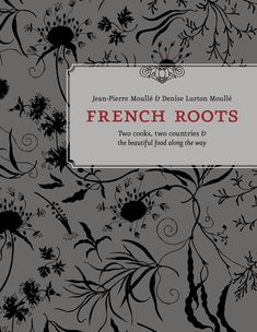 French Roots is an intimate guide to living the good life, with stories of France and the Bay Area in the 70s, and recipes highlighting old world French dishes alongside simple California cuisine inspired by the kitchen at Chez Panisse.