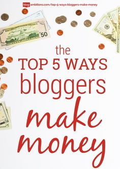 How do bloggers make money? Top 5 ways explained: ad networks, affiliate marketing, selling ad space, sponsored posts, and selling a product/service.