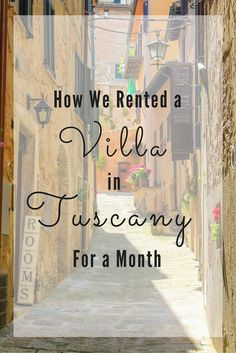 Thinking about renting a villa in Tuscany? This is how we did it, the location we chose and how we spent our days.