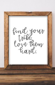 Tribe Printable Wall Art Find your tribe love them hard quotes printables DIY gift idea home decor dorm decor friends printable quote print Printable Quotes, Printable Wall Art, Diy Home Decor, Room Decor, Art Decor, Hard Quotes, Farmhouse Side Table, Cute Dorm Rooms, Home Look