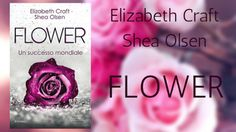 "My pages à la page: Recensione: ""Flower"" di Shea Olsen - Elizabeth Cra..."