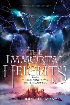 The Immortal Heights by Sherry Thomas   young adult fantasy   elemental magic   book recommendation   affiliate Ya Books, Good Books, Books To Read, Library Books, Dream Library, Beautiful Book Covers, Books For Teens, Teen Books, Fantasy Books