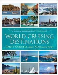 """Read """"World Cruising Destinations An Inspirational Guide to all Sailing Destinations"""" by Jimmy Cornell available from Rakuten Kobo. 'What Jimmy Cornell doesn't know about cruising isn't worth knowing' - Yachting World One of the most influential cruisi. Africa Destinations, Amazing Destinations, Travel Destinations, World Cruise, Adventure Holiday, Oceans Of The World, Books For Teens, Inspirational Books, Tours"""