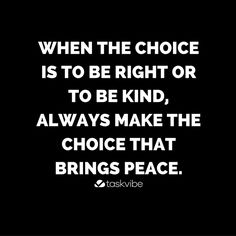 Make a choice that always brings peace. http://ift.tt/2aATmhQ #taskvibe #bestoftheday #quote #cool #awesome #beautiful #quotes #quoteoftheday #goodvibes #igers #instalike #instadaily #picoftheday #instagood #instamood #instalove #instacool #insta #motivate #motivation #inspiration #inspire #determined #dreams #love #believe #success