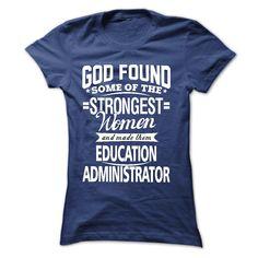 I am an education administrator - Tshirt