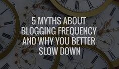 Are you struggling to keep up with your blogging schedule? Read on to learn why it's smart to slow down your frequency to better speed up other things!