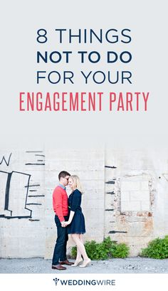 8 things NOT to do before, during, and after your engagement party! Follow @WeddingWire for more wedding tips and tricks!