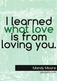 I learned what love is from loving you. Sweet Love Quotes, True Love Quotes, Me Quotes, What Is Love, Love You, My Love, What's True Love, Truth Of Life, Deep Love