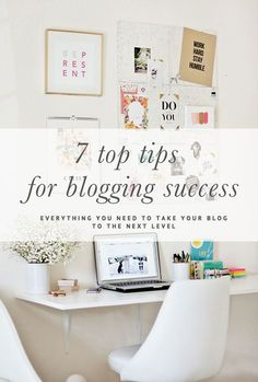 7 Top Tips for Blogging Success // Everything you need to take your blog to the next level // prettyfluffy.com/?utm_content=buffer89abc&utm_medium=social&utm_source=pinterest.com&utm_campaign=buffer