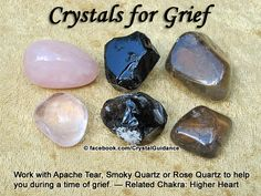 Crystals for Grief — Work with Apache Tear, Smoky Quartz, or Rose Quartz to help you during a time of grief. — Related Chakra for Grief: Higher Heart - Pinned by The Mystic's Emporium on Etsy Crystal Healing Stones, Crystal Magic, Stones And Crystals, Gem Stones, Healing Rocks, Quartz Crystal, Minerals And Gemstones, Rocks And Minerals, Crystal Meanings