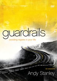 Guardrails DVD: Avoiding Regrets in Your Life   -               By: Andy Stanley doing this study right now with the hubby and it's like whoaaa!
