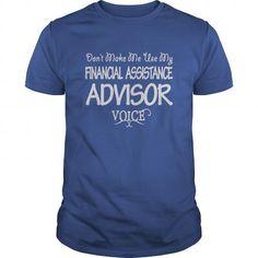 Financial Assistance Advisor Voice T Shirts, Hoodie Sweatshirts