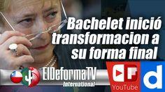 Presidenta Bachelet inició transformacion a su forma final