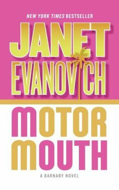 Motor Mouth (Alex Barnaby Series by Janet Evanovich Used Books, Great Books, Books To Read, My Books, Nook Books, Janet Evanovich, Love Book, So Little Time, Bestselling Author