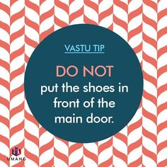 #Vastu Tip - do not put shoes in front of the main door