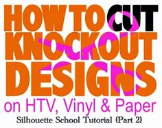 Last week I shared the secret to designing with the Silhouette Knockout Technique and I promised a follow up on cutting this type of design. If you haven't read the first part of this tutorial, I wou