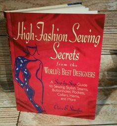 High-Fashion Sewing Secrets : From the World's Best Designers HC CLOTHING DESIGN | eBay