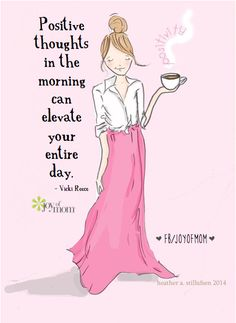 Positive thoughts in the morning can elevate your entire day. What a wonderful thing to carry with you...