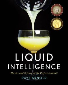 Liquid Intelligence: The Art and Science of the Perfect Cocktail - BestProducts.com