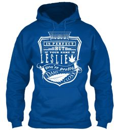 Leslie T Shirt Name, Pefect Leslie!!! Royal Sweatshirt Front
