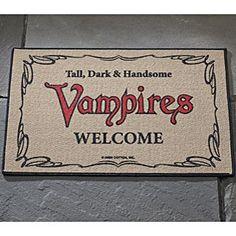 Need this as my doormat Damon Stefan Klaus Elijah Marcus, Dark Shadows JD, Eric Northman Trueblood etc Vampires Welcome Mat