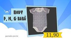 Body para Bebê tamanho P, M e G de bebê R$ 11,90
