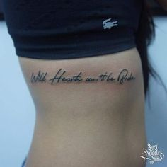 Wild Hearts Can't Be Broken Quote Tattoo