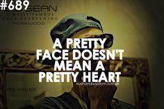 """""""A pretty face doesn't mean a pretty heart"""" -Big Sean"""