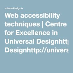 Web accessibility techniques | Centre for Excellence in Universal…