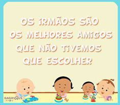 #Irmãos #Família #Toys #Brinquedos #Frases #Quotes #Crianças #Mãe #Maternidade