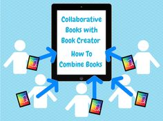A tutorial on making collaborative books using Book Creator for iPad. Combine books or pages into one big work. Digital Literacy, Digital Storytelling, Book Creator, The Creator, Communication Activities, Educational Technology, Assistive Technology, Elementary Music, Teaching Tools