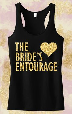 Cute Gold Glitter tanks for the #Bridesmaids! BRIDE'S ENTOURAGE tank tops by MRS. Bridal Shop, click here to buy http://mrsbridalshop.com/collections/bridesmaids/products/bridesmaid-gold-glitter-tank-top