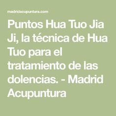 Puntos Hua Tuo Jia Ji, la técnica de Hua Tuo para el tratamiento de las dolencias. - Madrid Acupuntura