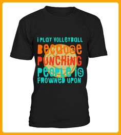 I play volleyball people is frowned upon - Volleyball shirts (*Partner-Link)