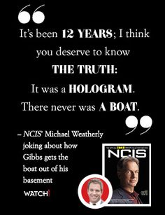 thought on boat Gibbs Ncis, Leroy Jethro Gibbs, Best Tv Shows, Favorite Tv Shows, Ncis New, Ncis Abby, Ncis Rules, Gibbs Rules, Michael Weatherly