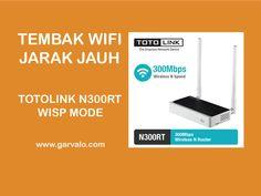 Cara Tembak Wifi Jarak Jauh Dengan TOTOLINK N300RT Mode WISP