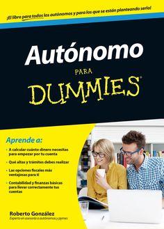 Autónomo para Dummies, de Roberto González Fontenla. La guía definitiva para afrontar todo tipo de situaciones con las que puede tener que lidiar un autónomo