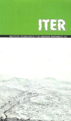 ITER Instituto Tecnológico de Energías Renovables.- ITER, 2013. #RSEAPT #Bibliosolidarias www.gobiernodecanarias.org/bibliotecavirtual/BaratzCL/cgi-bin/abnetopac01?TITN=860373